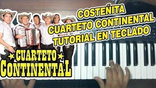 COSTEÃ'ITA - CUARTETO CONTINENTAL (TUTORIAL EN TECLADO)