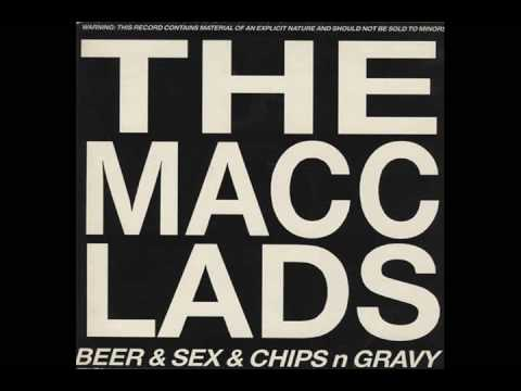 The Macc Lads - Beer & Sex & Chips n Gravy (Lyrics in Description)