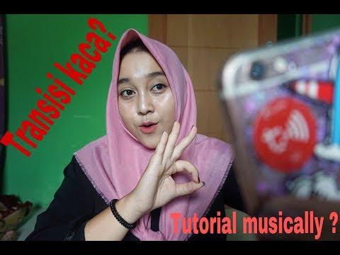 TUTORIAL MUSICALLY PART 3 - TRANSISI KACA, KAMERA BLUR? -INDONESIA