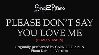 Please Don't Say You Love Me (Piano Karaoke demo) Gabrielle Aplin