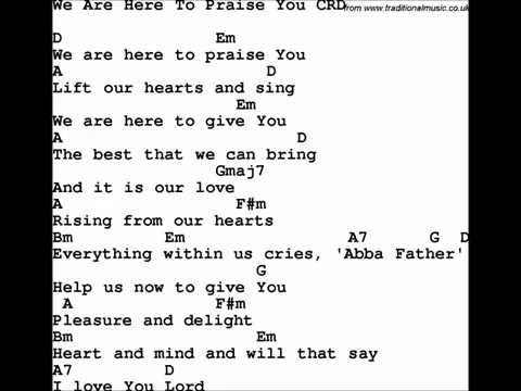 We Are Here To Praise You Chords By Graham Kendrick Worship Chords
