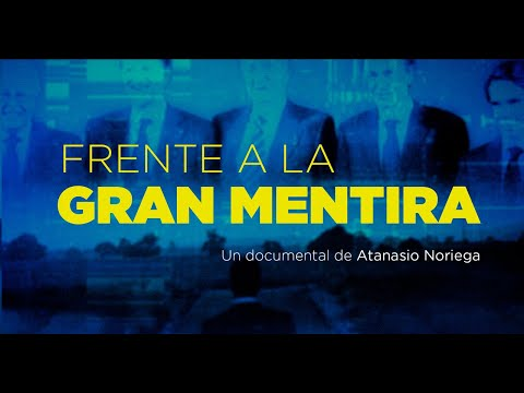 "Documental ""Frente a la gran mentira"""