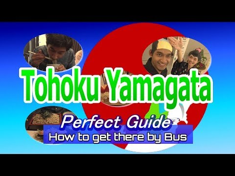 【Tohoku Yamagata】Parfect Guide ~How to get there by Bus~