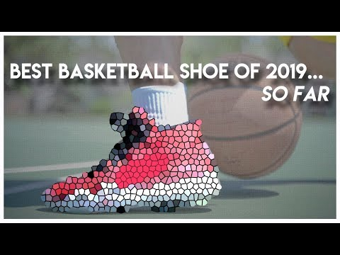 the-best-basketball-shoe-of-2019...-so-far