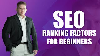 Most Important SEO Ranking Factors 2019   SEO 101 For Beginners