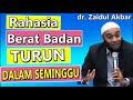Cara Menurunkan Berat Badan Dengan Cepat Dalam 1 Minggu - dr. Zaidul Akbar