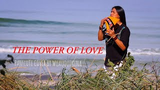 THE POWER OF LOVE  |  CELION DION  |  PANFLUTE COVER BY WUAUQUIKUNA