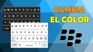 Como Cambiar el Color del Teclado en BlackBerry 10| Z10,Z30,LEAP| 2016
