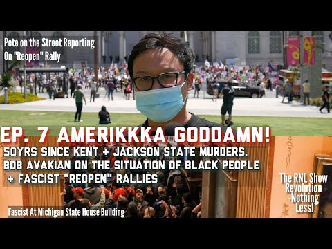 The RNL Show Ep7: AmeriKKKa Goddamn!! 50 Years Since Kent And Jackson State Murders...