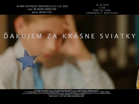 Ďakujem za krásne sviatky - Na Kolene Production (48 Hour Film Project Bratislava 2015 - WINNER)