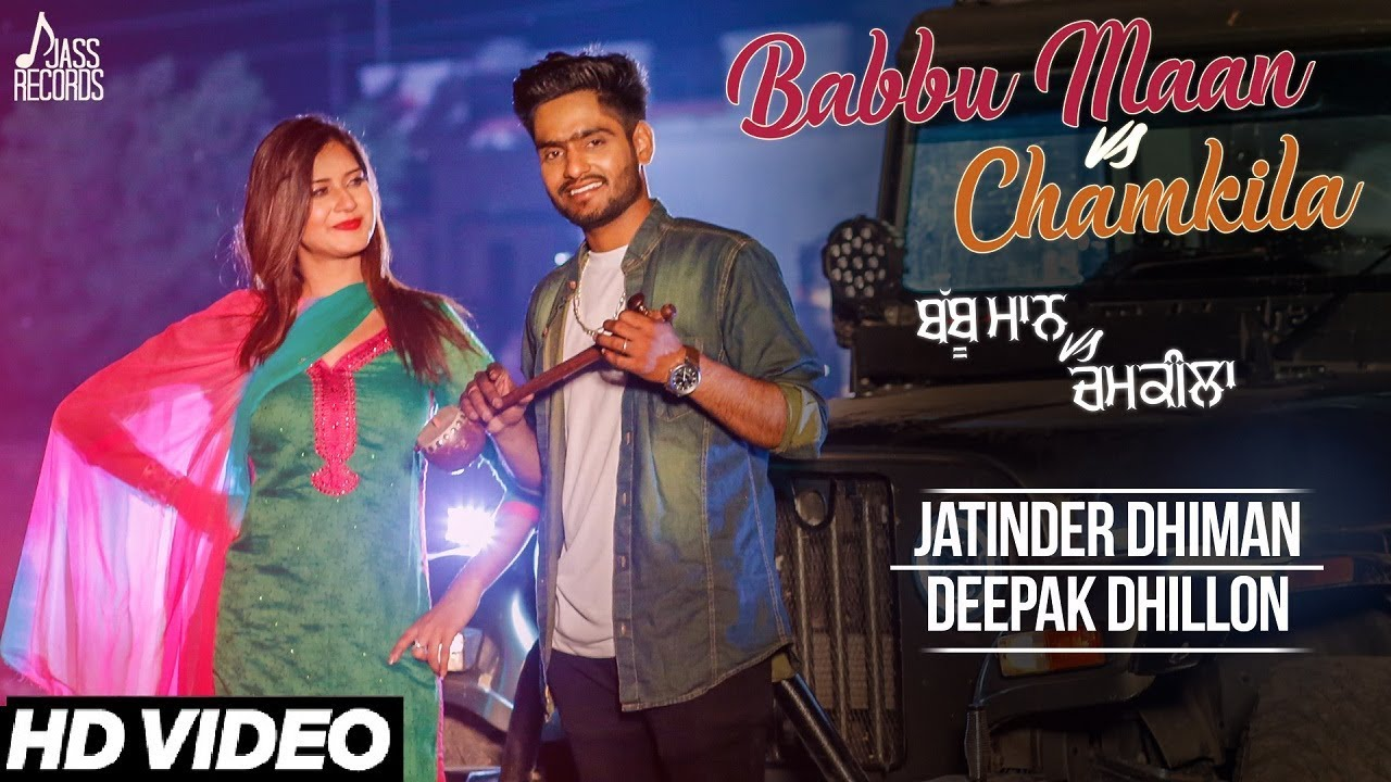 Babbu Maan Vs Chamkila | ( FULL HD) | Jatinder Dhiman & Deepak Dhillon | New Punjabi Songs 2017