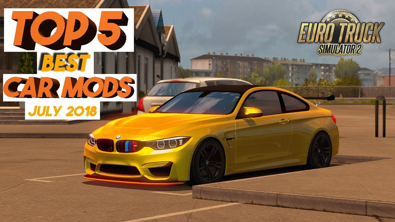 Ets2 Top 5 Best Car Mods July 2018 Youtube