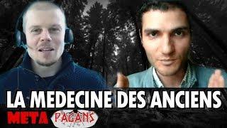 La médecine Traditionnelle des anciens avec Sébastien Foveau - Meta Pagans