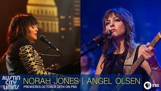 Watch Norah Jones and Angel Olsen on Austin City Limits!