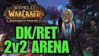 Warlords of Draenor (Beta): RET/DK TERROR IS BACK?! - Level 100 Frost DK PvP