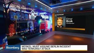 Berlin Attack: Germany's Brok Says It Looks Like Terrorism