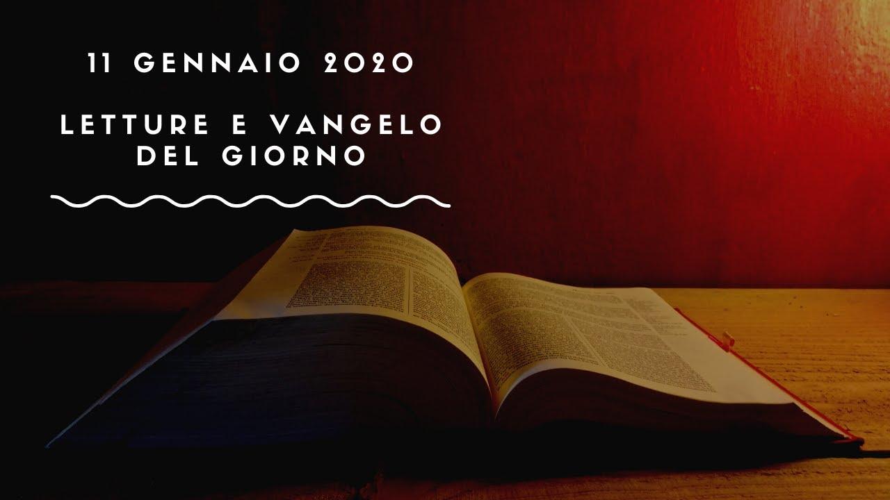 Letture E Vangelo Del Giorno Sabato 11 Gennaio 2020 Audio