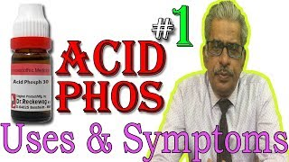 Acid Phos in Hindi (Part 1) - Uses & Symptoms in Homeopathy by Dr P. S. Tiwari