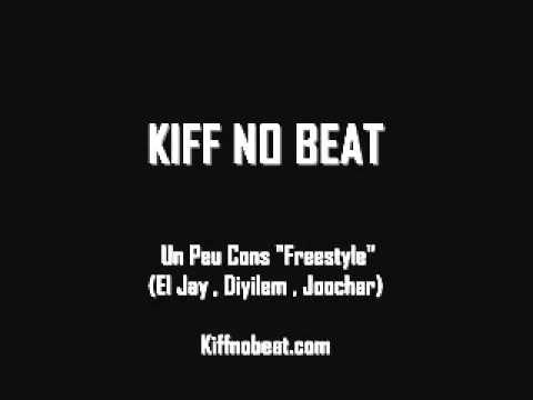 Kiff no beat un peu cons freestyle mai 2011 youtube for Kiff not beat