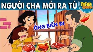 NGƯỜI CHA MỚI RA TÙ - Phim hoạt hình - Truyện cổ tích - Quà tặng cuộc sống - Khoảnh khắc kỳ diệu