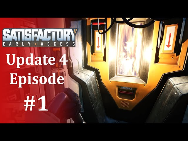 Satisfactory Update 4: Starting a New Factory with the New Features! #1