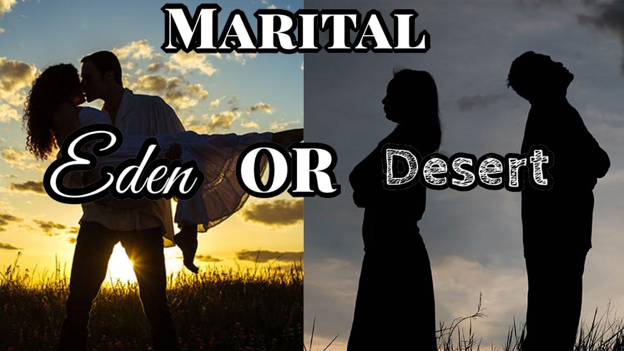 Marital Eden or Marital Desert- Restoring Intimacy Series