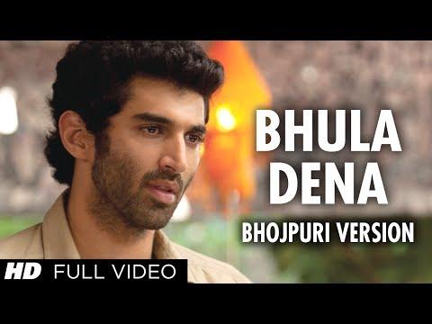 Bhula Dena Bhojpuri Version Aashiqui 2   Aditya Roy Kapoor. Shraddha Kapoor