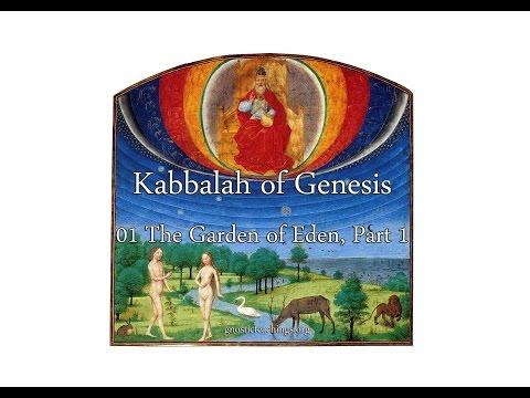 Kabbalah of Genesis 01 The Garden of Eden, Part 1