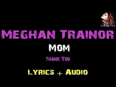 Meghan Trainor - Mom ft. Kelli Trainor [ Lyrics ]