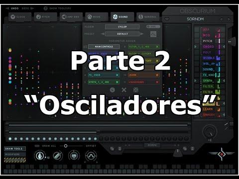 Obscurium - Organismo Tímbrico - Parte 2 - Osciladores - Tutorial
