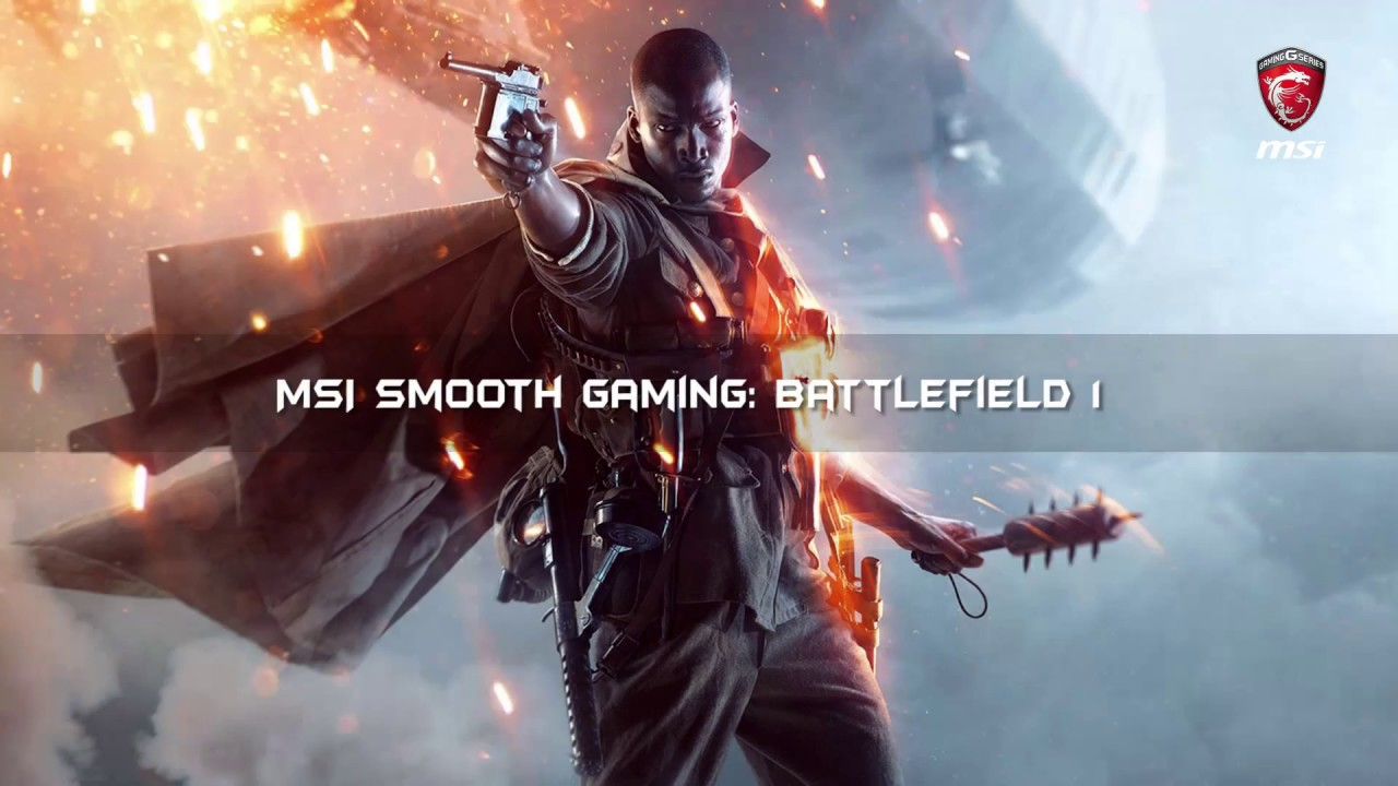 MSI Smooth Gaming: Battlefield 1