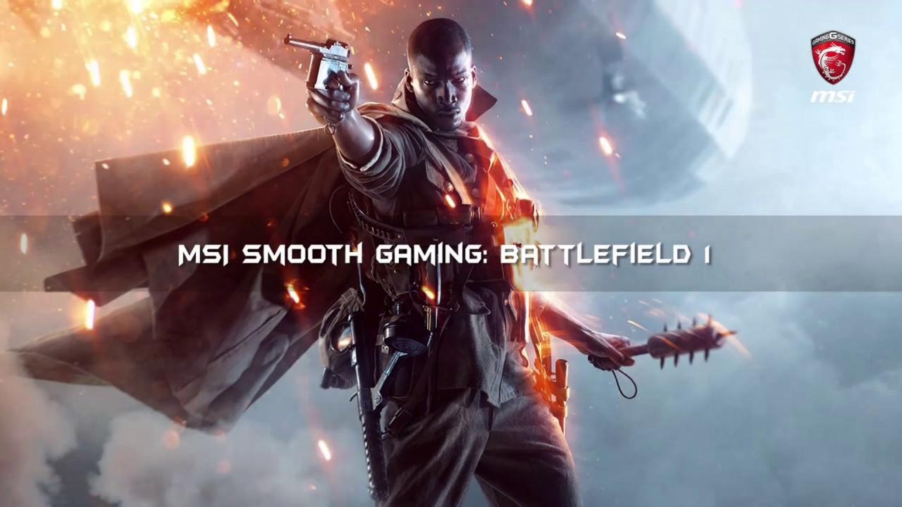 MSI Smooth Gaming: Battlefield 1