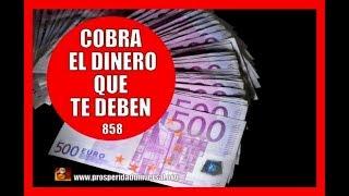 ESCUCHA ESTO Y COBRA EL DINERO QUE TE DEBEN - 858 - PROSPERI...