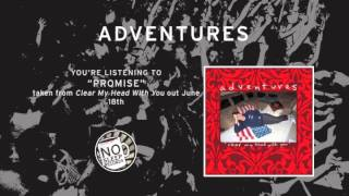 """Promise"" by Adventures taken from Clear My Head With You out June 18th"