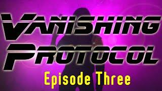 Spy Short film - Vanishing Protocol - A Homemade Black Ops Series - Episode 3