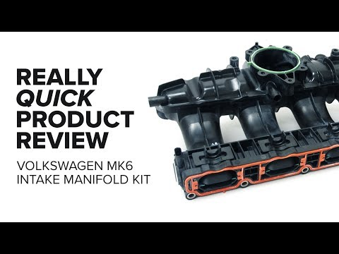Audi/Volkswagen MK6 Intake Manifold Kit - Features, Failure Symptoms, and Product Review