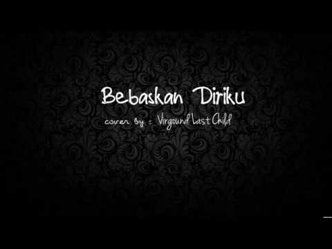 Bebaskan Diriku   Armada Virgound Last Child Acoustic Cover   YouTube