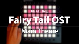 Fairy Tail OST - Main Theme // Launchpad Cover [Project File]