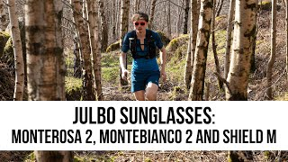 Julbo Sunglasses: Monterosa 2, Montebianco 2 and Shield M