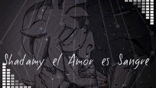 Shadamy el amor ღ es sangre cap 7 ~el es diferente~