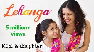 Lehanga | Jass Manak | Vishakha Mahore | mom daughter dance | Nivi and Ishanvi | Laasya
