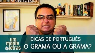 Dicas de Português | O Grama ou A Grama?