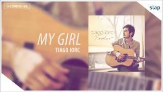 Video TIAGO IORC - My Girl (Tiago Iorc Novelas) [Áudio Oficial] download MP3, 3GP, MP4, WEBM, AVI, FLV April 2018