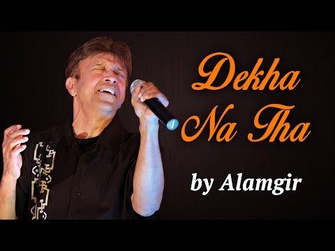 Dekha Na Tha   Alamgir   Hit Pop Songs