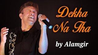 Alamgir Songs | Dekha Na Tha | Hit Pop Songs