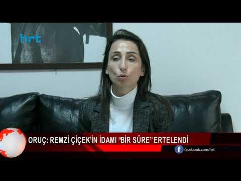 """Oruç: Remzi Çiçek'in idamı """"bir süre"""" ertelendi"""