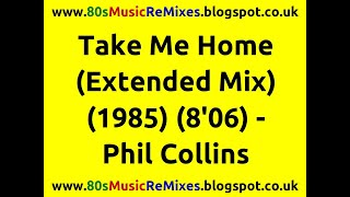 Take Me Home (Extended Mix) - Phil Collins | Best 80s Love Ballads | 80s Pop Hits | 80s Male Artists