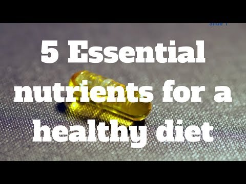 5 Essential nutrients for a healthy diet