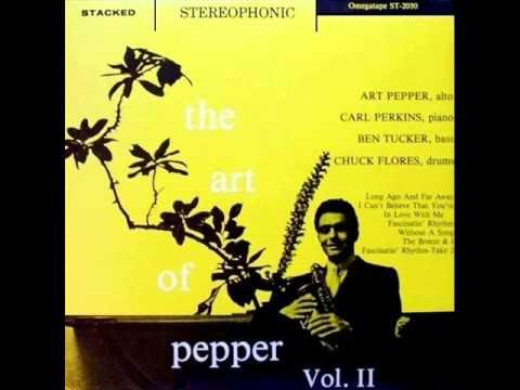 Art Pepper Quartet - Without a Song
