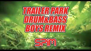 Trailer Park Drum & Bass Boys Remix - Spim